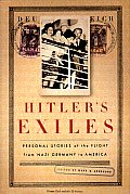 Hitler's Exiles: Personal Stories of the Flight from Nazi Germany to America Cover