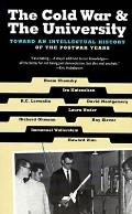 Cold War & the University Toward an Intellectual History of the Postwar Years