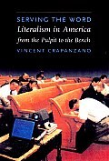 Serving the Word: Literalism in America from the Pulpit to the Bench Cover