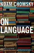 On Language : Chomsky's Classic Works Language and Responsibility and Reflections on Language in One Volume (79 Edition)