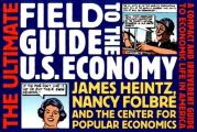 Ultimate Field Guide To the U S Economy New Edition