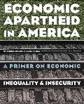Economic Apartheid in America a Primer