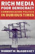 Rich Media, Poor Democracy: Communication Politics in Dubious Times Cover