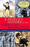 A People's History Of The American Revolution: How Common People Shaped The Fight For Independence by Ray Raphael