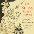 Dr Seuss Goes to War The World War II Editorial Cartoons of Theodor Seuss Geisel