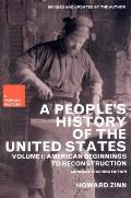 Peoples History of the United States Volume 1 American Beginnings to Reconstruction