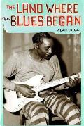 Land Where The Blues Began With Cd