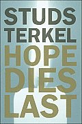 Hope Dies Last Keeping Faith in Difficult Times