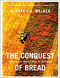 Conquest of Bread : 150 Years of Agribusiness in California (04 Edition)