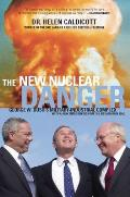 New Nuclear Danger George W Bushs Military Industrial Complex