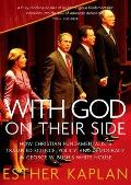With God on Their Side How Christian Fundamentalists Trampled Science Policy & Democracy in George W Bushs White House