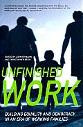 Unfinished Work Building Equality & Democracy in an Era of Working Families