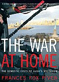 War at Home The Domestic Costs of Bushs Militarism