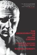 Assassination of Julius Caesar A Peoples History of Ancient Rome
