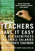 Teachers Have It Easy The Big Sacrifices & Small Salaries of Our Childrens Teachers