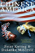 Chinese America The Untold Story of Americas Oldest New Community