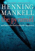 Pyramid & Four Other Kurt Wallander Mysteries