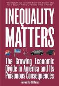 Inequality Matters The Growing Economic Divide in America & Its Poisonous Consequences