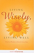 Living Wisely, Living Well: Timeless Wisdom to Enrich Every Day