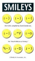 Smileys: Over 650, Compiled by David Sanderson, the Noah Webster of Smileys
