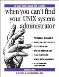 When You Can't Find Your Unix System Administrator (What You Need to Know)