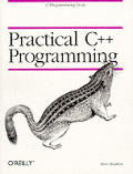 Practical C++ Programming 1st Edition