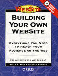 Building Your Own WebSite: Everything You Need to Reach Your Audience on the Web