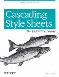 Cascading Style Sheets The Definitive Guide 1st Edition