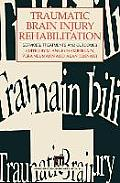 Traumatic Brain Injury Rehabilitation: Services, Treatments and Outcomes