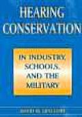 Hearing Conservation in Industry, Schools and the Military