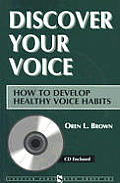 Discover Your Voice : How To Develop Healthy Voice Habits / With CD (96 Edition)
