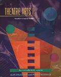 Theatre Arts #01: Theatre Arts 1: A Teachers Course Guide
