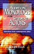 Audition Monologs for Student Actors Selections from Contemporary Plays