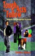 Tough Acts to Follow Seventy Five Monologs for Teens