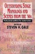 Outstanding Stage Monologs and Scenes from the 90's: Professional Auditions for Student Actors
