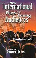 New International Plays for Young Audiences: Plays of Cultural Conflict