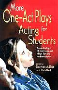 More One-Act Plays for Acting Students: An Anthology of Short One-Act Plays for One to Three Actors