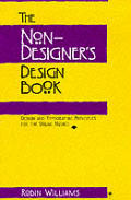 Non-Designer's Design Book: Design and Typographic Principles for the Visual Novice