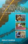 Common Edible Seaweeds in the Gulf of Alaska: Second Edition
