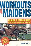 Workouts and Maidens: Inside Betting Info for Those Who Want to Win