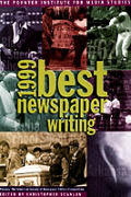Best Newspaper Writing 1999 Poynter