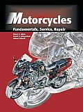 Motorcycles : Fundamentals, Service and Repair ((Rev)99 Edition)