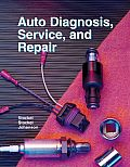 Auto Diagnosis, Service, and Repair (7TH 03 Edition)