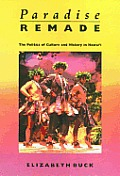 Paradise Remade: The Politics of Culture and History in Hawai'i