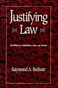 Justifying Law: The Debate Over Foundations, Goals, and Methods