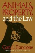 Animals, Property, and the Law (Ethics & Action)
