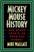 Mickey Mouse History & Other Essays On A