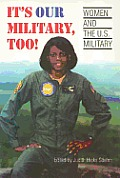 It's Our Military, Too!: Women and the U.S. Military (Women in the Political Economy) Cover