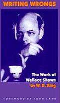 Writing Wrongs: The Work of Wallace Shawn (American Subjects)