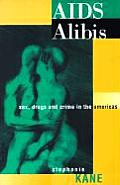 Aids Alibis Sex Drugs & Crime In The Ame